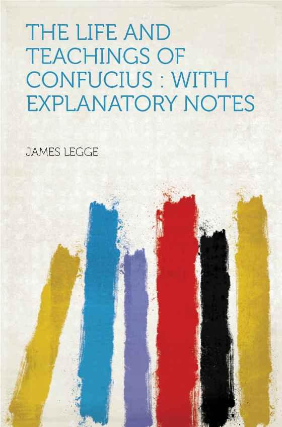 the life and teachings of confucius james legge
