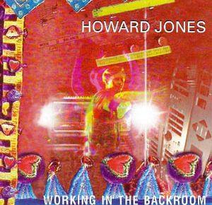 howard jones working in the backroom