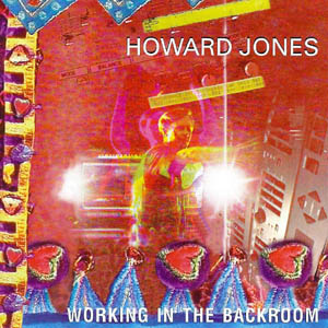 howard jones working in the backroom